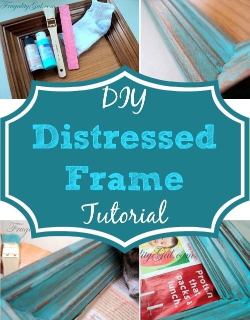 Frugality Gal: DIY Distressed Frame Tutorial