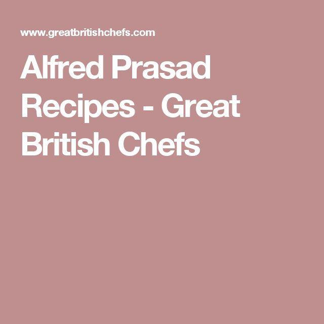 Alfred Prasad Recipes - Great British Chefs