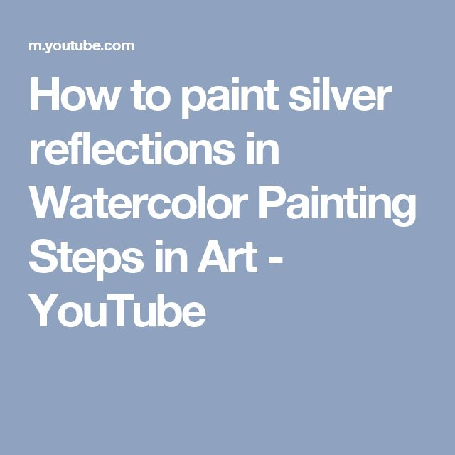 How to paint silver reflections in Watercolor Painting Steps in Art - YouTube