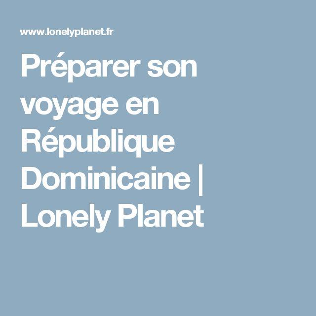 Préparer son voyage en République Dominicaine | Lonely Planet