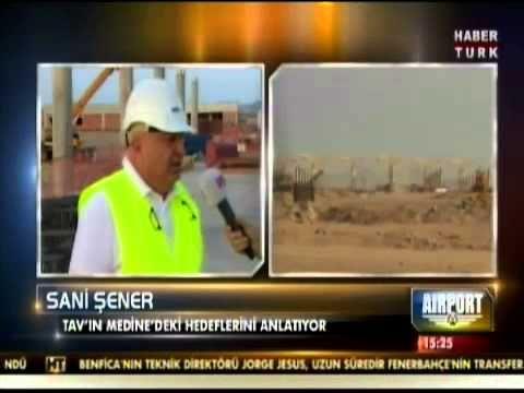 TAV CEO'su Sani Şener, Medine Havalimanı yatırımını anlatıyor.