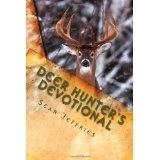 Deer Hunter's Devotional: Hunting for the Heart of God (Paperback)By Sean Jeffries