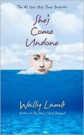 She's Come Undone by Wally Lamb - Cried so much when reading this...but couldn't stop reading!