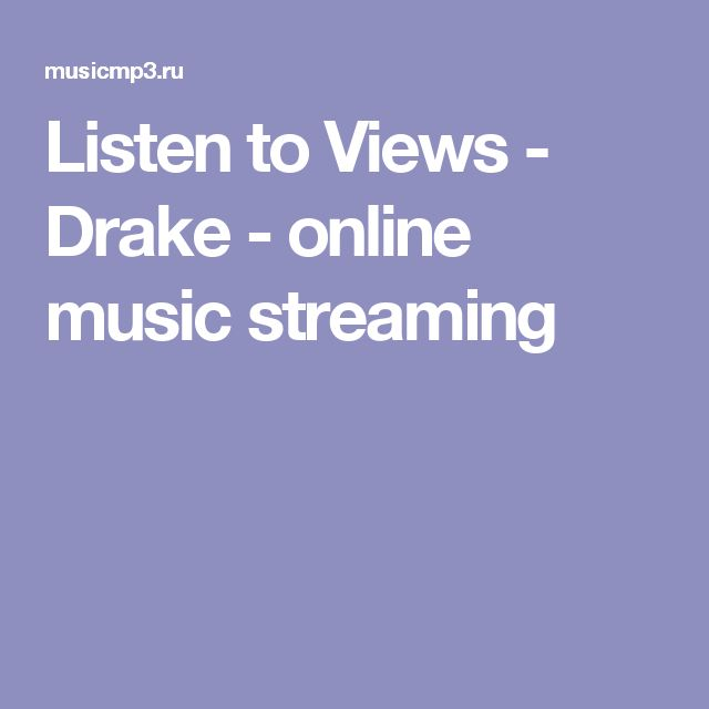 Listen to Views - Drake - online music streaming