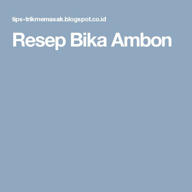 Resep Bika Ambon