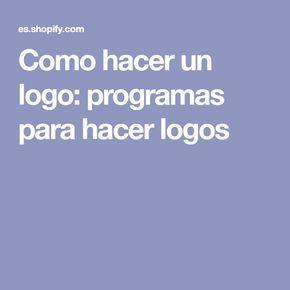 Como hacer un logo: programas para hacer logos
