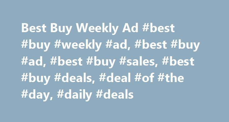 Best Buy Weekly Ad #best #buy #weekly #ad, #best #buy #ad, #best #buy #sales, #best #buy #deals, #deal #of #the #day, #daily #deals http://colorado-springs.remmont.com/best-buy-weekly-ad-best-buy-weekly-ad-best-buy-ad-best-buy-sales-best-buy-deals-deal-of-the-day-daily-deals/  # Best Buy Weekly Ad We're Sorry Cookies are disabled in your browser Shop Best Buy's Weekly Ad Get the Latest Deals on the TVs, computers, appliances, entertainment, and many other consumer electronics you've had your…