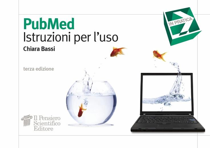 """""""PubMed Istruzioni per l'uso"""" Chiara Bassi   € 8"""