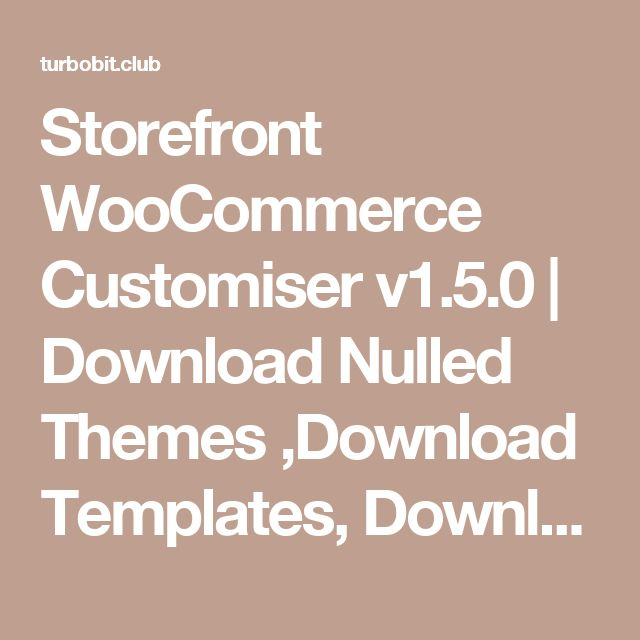 Storefront WooCommerce Customiser v1.5.0 | Download Nulled Themes ,Download Templates, Download Scripts, Download Graphics, Download Vectors