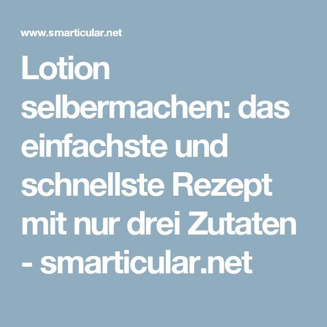 Lotion selbermachen: das einfachste und schnellste Rezept mit nur drei Zutaten - smarticular.net