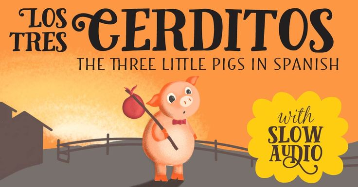 "The story of ""The Three Little Pigs"" in Spanish and English, with slow audio by a native Spanish speaker. Great for Spanish learners!"