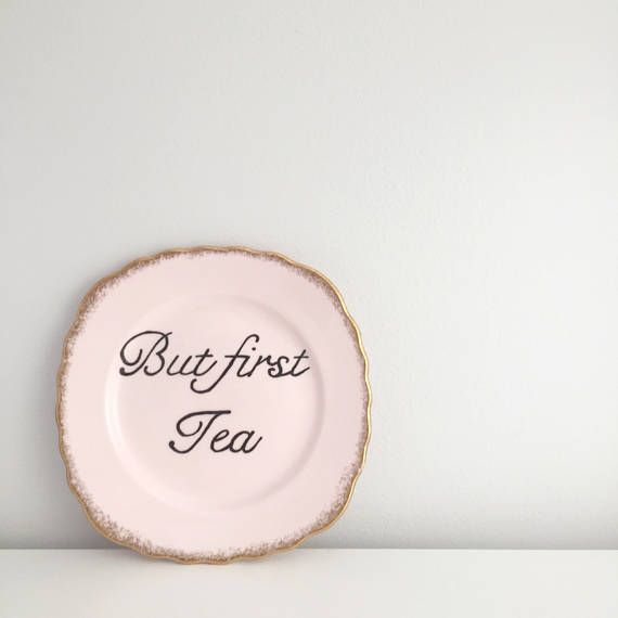 But First Tea Pink Gold Vintage Side Plate. Hand Painted-Funny Typography print typography sign Vintage plate Vintage sign Personalised sign Personalised plate custom sign custom plate cuppa tea