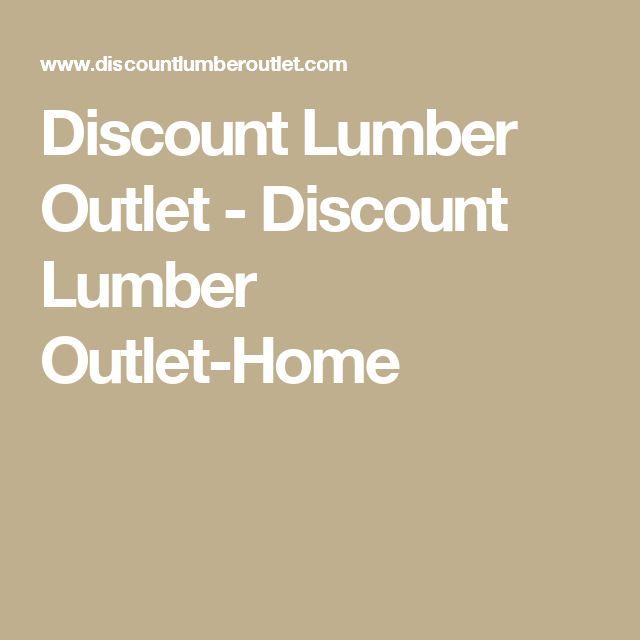 Discount Lumber Outlet - Discount Lumber Outlet-Home
