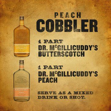 1 part Dr. McGillicuddy's Butterscotch, 1 part Dr. McGillicuddy's Peach, Serve as a chilled shot or over ice.