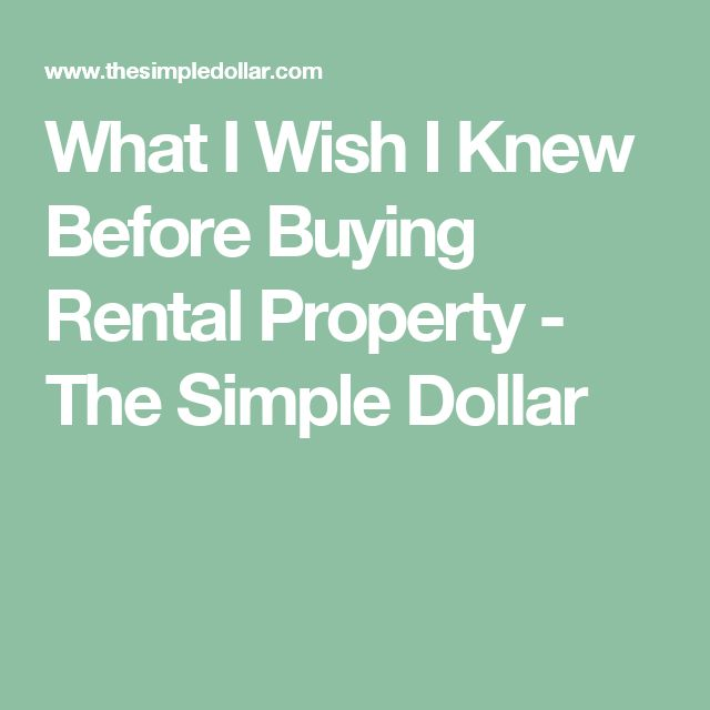 What I Wish I Knew Before Buying Rental Property - The Simple Dollar
