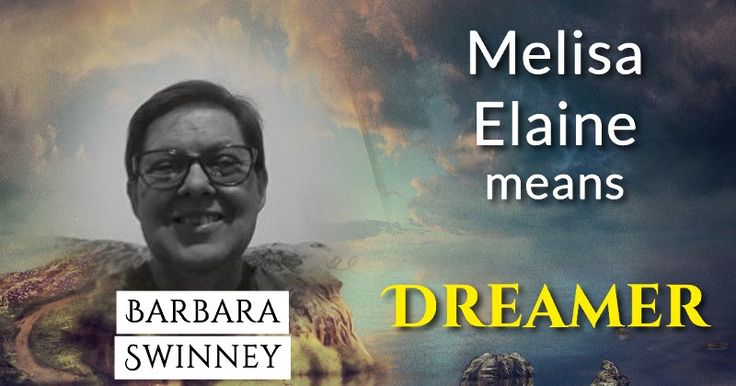 Your Child's Beautiful Name Has A Beautiful Meaning! Click Here!  Barbara, the beautiful name Melisa Elaine means Dreamer! You gave your child an impressive and exciting name that suits them to 100%! You can truly be proud of your darling and their unbelievable name!