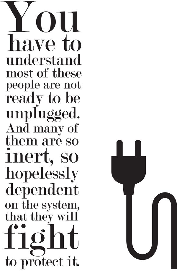 System by Lauren Hood  A great quote from The Matrix