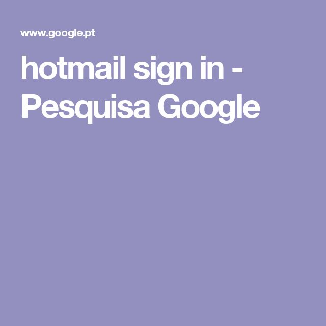 hotmail sign in - Pesquisa Google