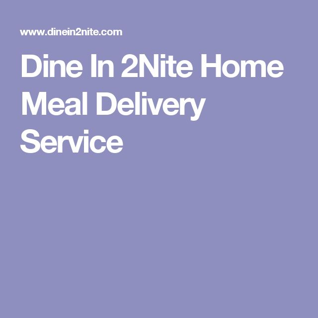 Dine In 2Nite Home Meal Delivery Service