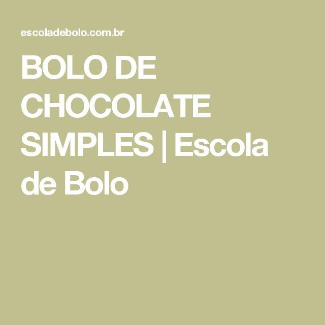 BOLO DE CHOCOLATE SIMPLES | Escola de Bolo