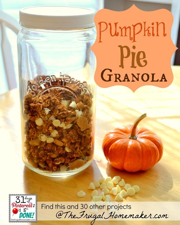 Pumpkin Pie Granola - Day 6 of 31 Pinterest projects in 31 days at ...