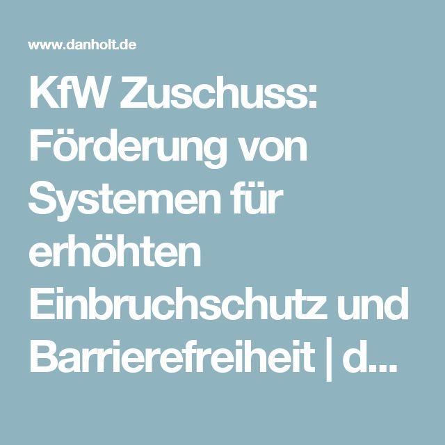 KfW Zuschuss: Förderung von Systemen für erhöhten Einbruchschutz und Barrierefreiheit | danholt Online Store - Innovative Geräte, smart Devices und Software