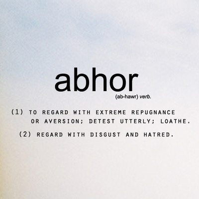 abhor is from the Latin. It comes from the Latin verbs ab meaning away and horrere to shudder. Then it goes into Middle English. Abhor.......