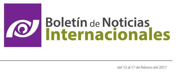 Boletín de Noticias Internacionales 13 al 17 de febrero 2017. @Prodeconmexico - e-paf