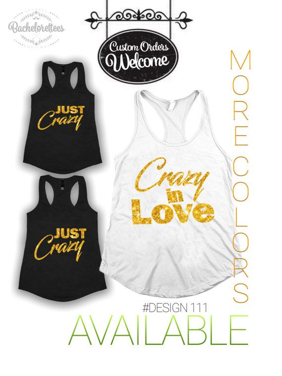 Crazy in love bridesmaid shirts, Bridal party shirts, bachelorette shirts, Bridesmaid gift, bridal gift, wedding tank top, gift for her  We can customize all of our designs to your needs!Please contact us if you have any questions  When placing the order just add all the sizes you need to your shopping cart and than leave a note for us what should say on each shirt size and in what color the tank tops have to be  Example: We need 7 tank tops: 1 Medium white to say Crazy in Love 3 Small Black…