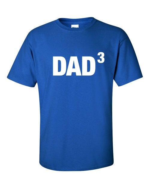 Dad3 or any number of kids TShirt Funny Fathers Day by MADLABSTEES, $17.99
