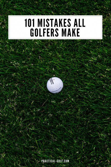 101 Mistakes All Golfers Make Golfing Tips Golf For Beginners Help