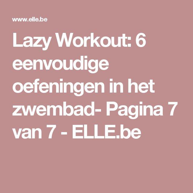 Lazy Workout: 6 eenvoudige oefeningen in het zwembad- Pagina 7 van 7 - ELLE.be