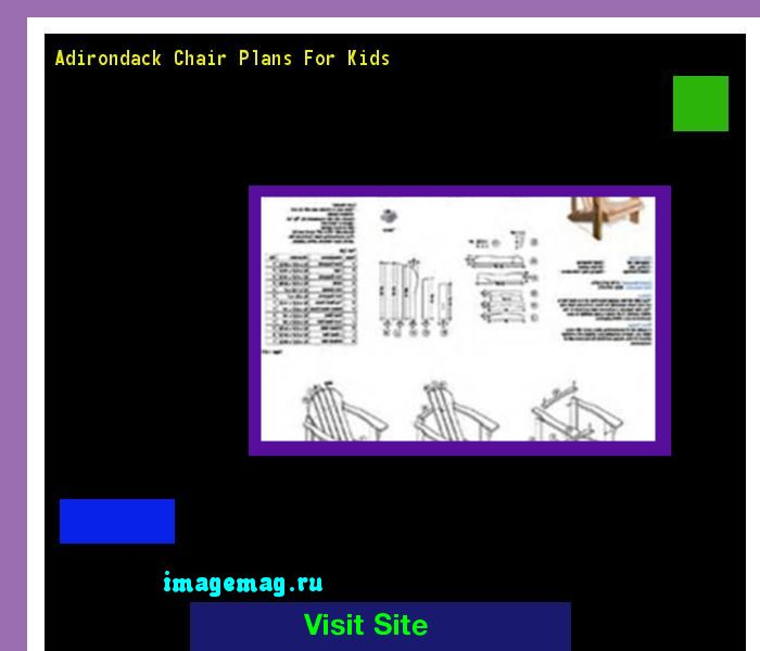 Adirondack Chair Plans For Kids 073219 - The Best Image Search