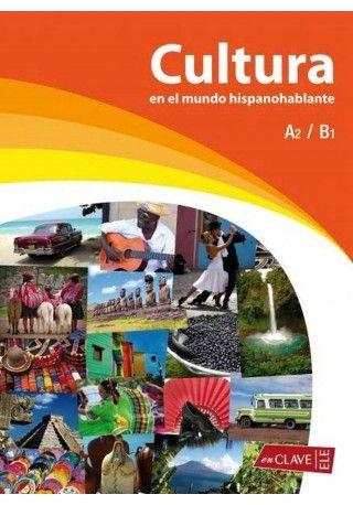 Cultura en el mundo hispanohablante książka poziom A2-B1
