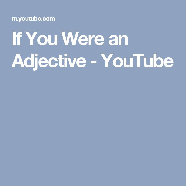 If You Were an Adjective - YouTube