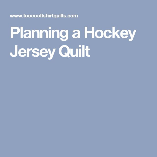 Planning a Hockey Jersey Quilt