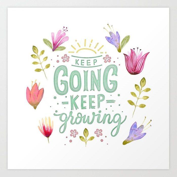 Keep Going Keep Growing Art Print by littlebunnywordtime ...