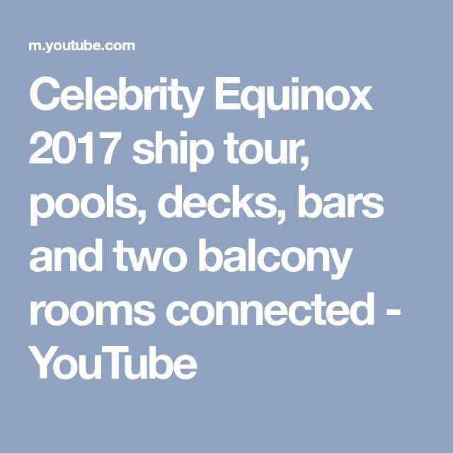 Celebrity Equinox 2017 ship tour, pools, decks, bars and two balcony rooms connected - YouTube