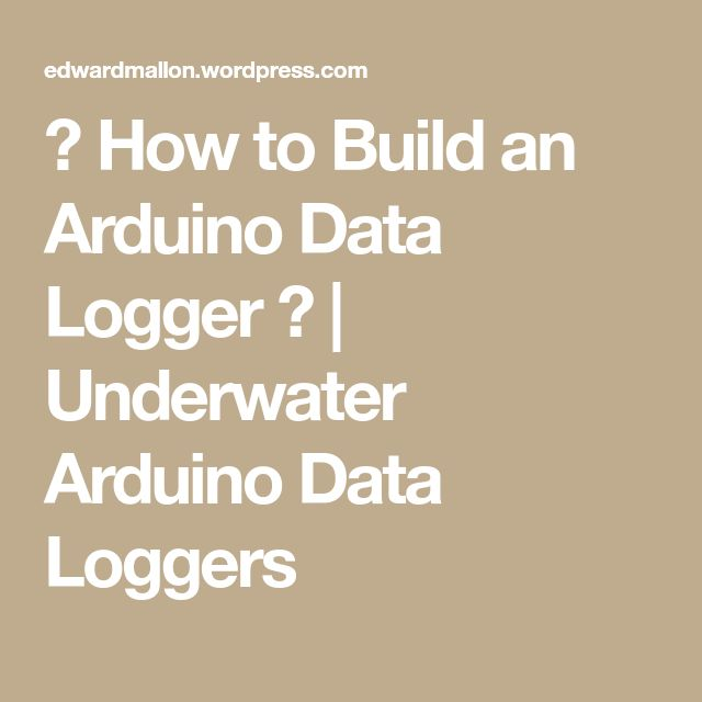 ☀ How to Build an Arduino Data Logger ☀ | Underwater Arduino Data Loggers