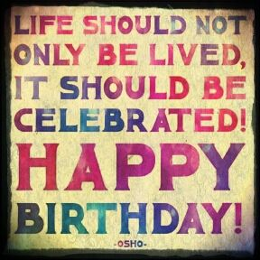 Life should not only be lived, it should be celebrated! #quotes #birthday #wishes