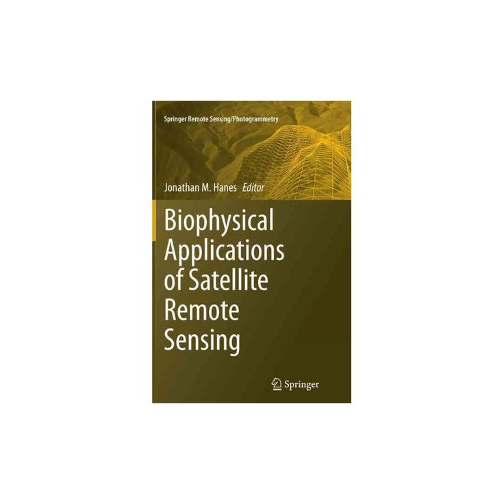 Biophysical Applications of Satellite Remote Sensing (Reprint) (Paperback)