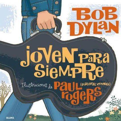 """""""Forever Young""""es un tema Bob Dylan, para su hijo Jakob, de entonces 4 años, incluida en el álbum Planet Waves de 1974.  En el 2008 """"Forever Young"""" se convirtió en inspiración de un libro para niños ilustrado por Paul Rogers. El único texto que incluye es la letra de la canción. La historia, narrada por las ilustraciones, tiene lugar en el Greenwich Village sesentero."""