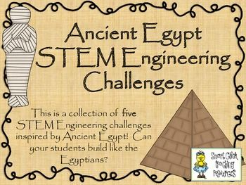 ENGINEERING ANCIENT EGYPT: STEM ENGINEERING CHALLENGES FIVE PACK! - TeachersPayTeachers.com