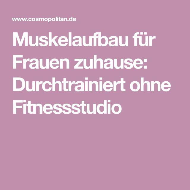 Muskelaufbau für Frauen zuhause: Durchtrainiert ohne Fitnessstudio