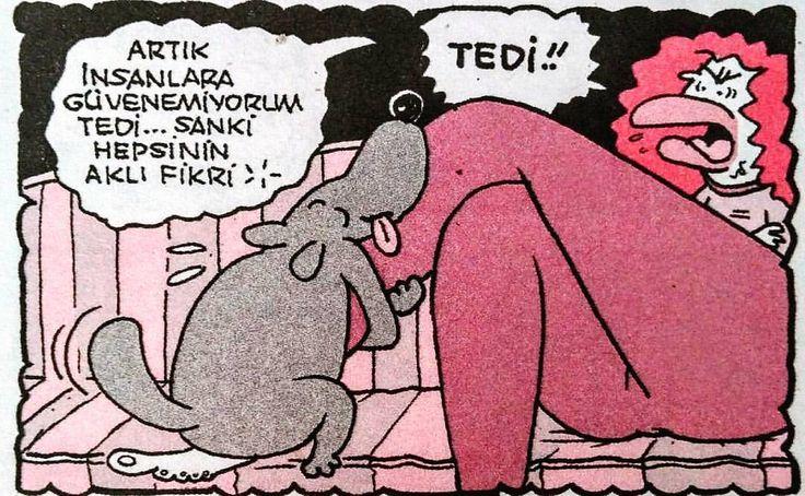 - Artık insanlara güvenemiyorum Tedi... Sanki hepsinin aklı fikri... + Tedi!! #karikatür #mizah #matrak #komik #espri #şaka #gırgır #komiksözler