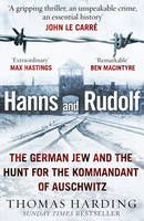Hanns and Rudolf: The German Jew and the Hunt for the Kommandant of Auschwitz (Book) by Thomas Harding (2014): Waterstones.com