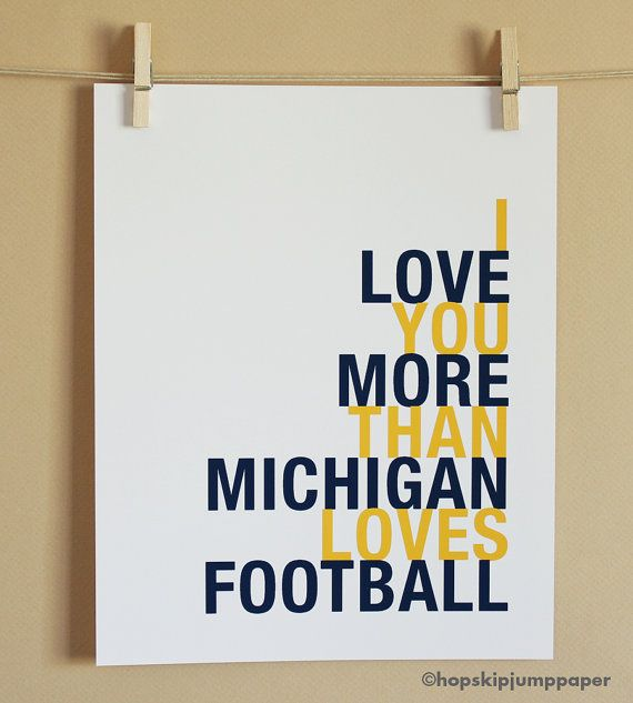 I Love You More Than Michigan Loves Football