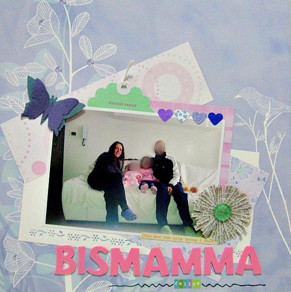 """Layout creato per la sfida di marzo di Scrappando: """"Bismamma felice""""!"""