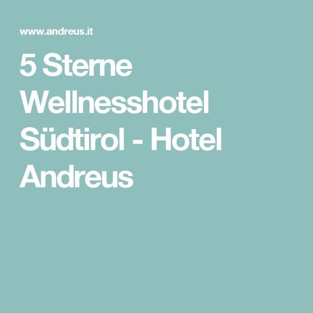 5 Sterne Wellnesshotel Südtirol - Hotel Andreus