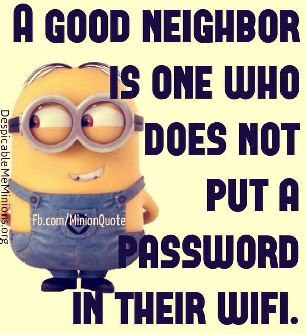 A Good Neighbor Funny Quotes Minions Quotes Funny Funny Captions
